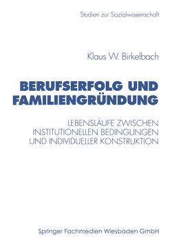 Berufserfolg und Familiengründung von Birkelbach,  Klaus W.