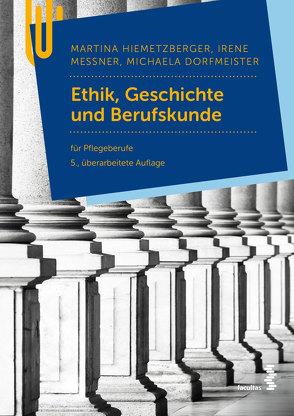 Berufsethik und Berufskunde von Dorfmeister,  Michaela, Hiemetzberger,  Martina, Messner,  Irene