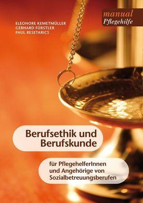 Berufsethik und Berufskunde von Fürstler,  Gerhard, Kemetmüller,  Eleonore, Resetarics,  Paul