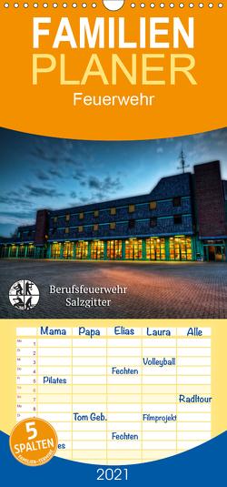 Berufsfeuerwehr Salzgitter – Familienplaner hoch (Wandkalender 2021 , 21 cm x 45 cm, hoch) von Will,  Markus