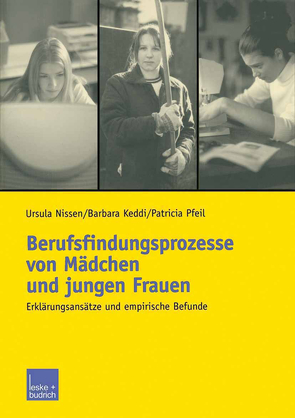 Berufsfindungsprozesse von Mädchen und jungen Frauen von Keddi,  Barbara, Nissen,  Ursula, Pfeil,  Patricia