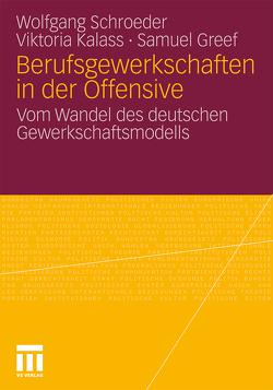 Berufsgewerkschaften in der Offensive von Greef,  Samuel, Kalass,  Viktoria, Schroeder,  Wolfgang