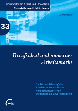 Berufsideal und moderner Arbeitsmarkt von Heisler,  Dietmar