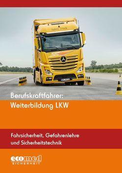 Berufskraftfahrer: Weiterbildung LKW (Fahrsicherheit, Gefahrenlehre und Sicherheitstechnik)