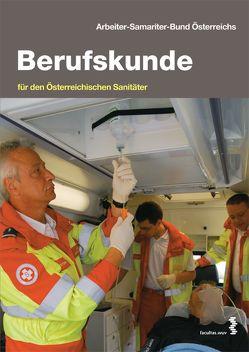 Berufskunde für den Österreichischen Sanitäter von Grassl,  Jürgen, Holzer,  Gerhard, Schuster,  Wolfgang