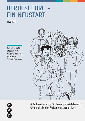 Berufslehre – ein Neustart (Neuauflage) von Hodel Geiger,  Ursula, Luggen,  Matthias, Rauh,  Marc, Rüdisühli,  Tanja, Steinhoff,  Brigitte