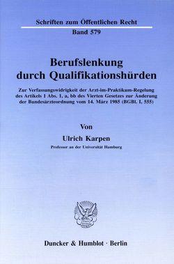 Berufslenkung durch Qualifikationshürden. von Karpen,  Ulrich