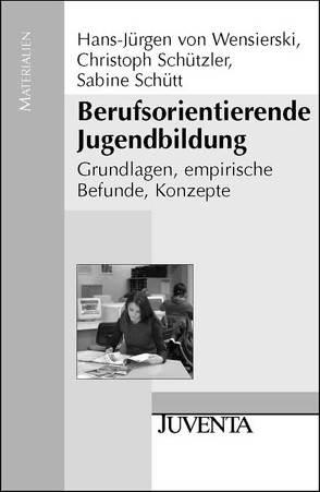 Berufsorientierende Jugendbildung von Schütt,  Sabine, Schützler,  Christoph, Wensierski,  Hans-Jürgen