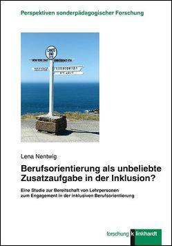 Berufsorientierung als unbeliebte Zusatzaufgabe in der Inklusion? von Nentwig,  Lena