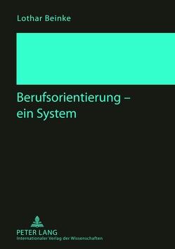 Berufsorientierung – ein System von Beinke,  Lothar
