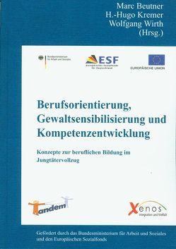 Berufsorientierung, Gewaltsensibilisierung und Kompetenzentwicklung von Beutner,  Marc, Kremer,  H.-Hugo, Wirth,  Wolfgang