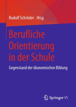 Berufsorientierung in der Schule von Schröder,  Rudolf