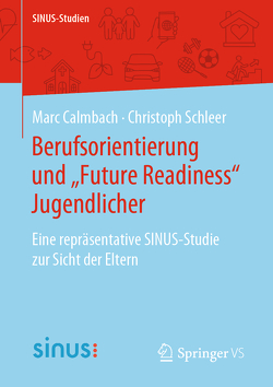 """Berufsorientierung und """"Future Readiness"""" Jugendlicher von Calmbach,  Marc, Schleer,  Christoph"""