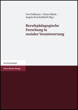 Berufspädagogische Forschung in sozialer Verantwortung von Faßhauer,  Uwe, Münk,  Dieter, Paul-Kohlhoff,  Angela
