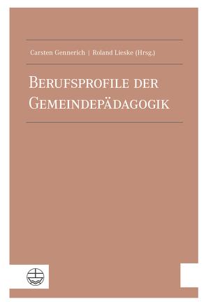 Berufsprofile der Gemeindepädagogik von Gennerich,  Carsten, Lieske,  Roland