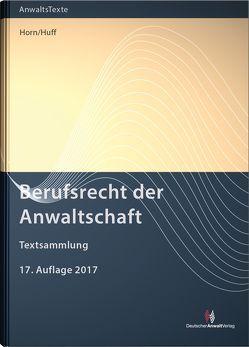 Berufsrecht der Anwaltschaft von Horn,  Wieland, Huff,  Martin W.