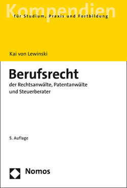Berufsrecht der Rechtsanwälte, Patentanwälte und Steuerberater von Lewinski,  Kai von