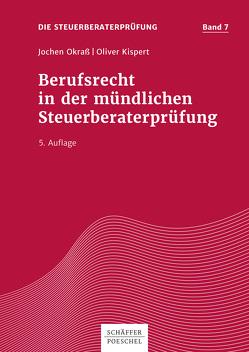 Berufsrecht in der mündlichen Steuerberaterprüfung von Kispert,  Oliver, Okraß,  Jochen