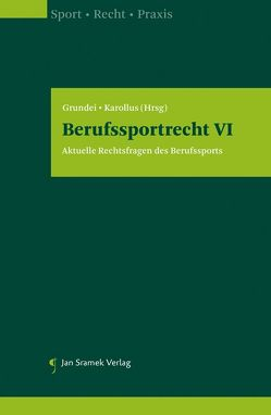 Berufssportrecht VI von Grundei,  Andreas, Karollus,  Martin