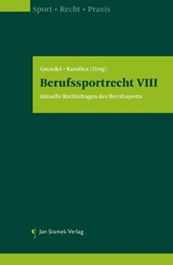 Berufssportrecht VIII von Grundei,  Andreas, Karollus,  Martin