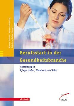 Berufsstart in der Gesundheitsbranche von Hölmer,  Rainer, Rodewald,  Rainer, Selka,  Reinhard