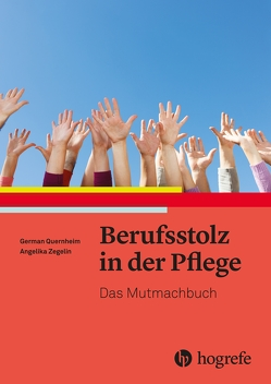 Berufsstolz in der Pflege von Quernheim,  German, Zegelin,  Angelika