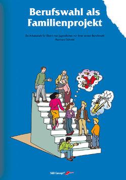 Berufswahl als Familienprojekt von Schmid,  Reinhard, Schmid,  Simon