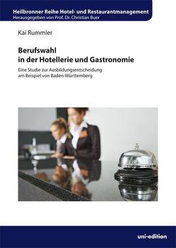 Berufswahl in der Hotellerie und Gastronomie von Buer,  Christian, Rummler,  Kai