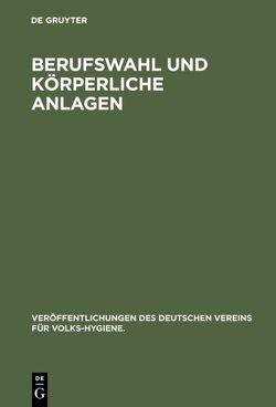 Berufswahl und körperliche Anlagen. von Koelsch ,  Franz