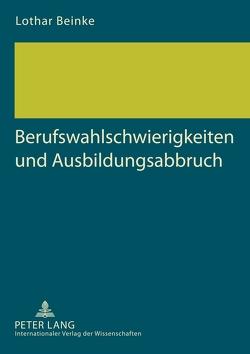 Berufswahlschwierigkeiten und Ausbildungsabbruch von Beinke,  Lothar