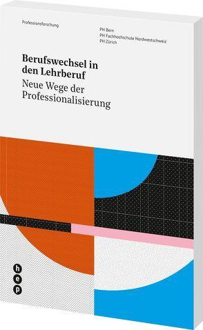 Berufswechsel in den Lehrberuf von Bauer,  Dr. Catherine Eve, Bieri Buschor,  Christine, Safi,  Netkey