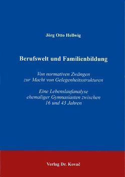 Berufswelt und Familienbildung von Hellwig,  Jörg O