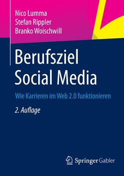Berufsziel Social Media von Lumma,  Nico, Rippler,  Stefan, Woischwill,  Branko