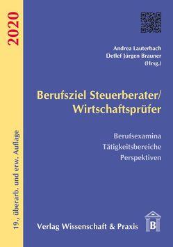 Berufsziel Steuerberater/Wirtschaftsprüfer 2020 von Brauner,  Detlef Jürgen, Lauterbach,  Andrea
