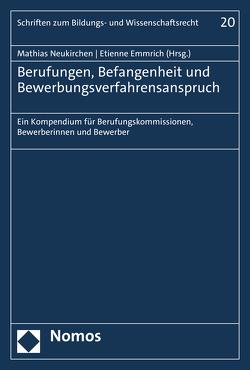 Berufungen, Befangenheit und Bewerbungsverfahrensanspruch von Emmrich,  Etienne, Neukirchen,  Mathias