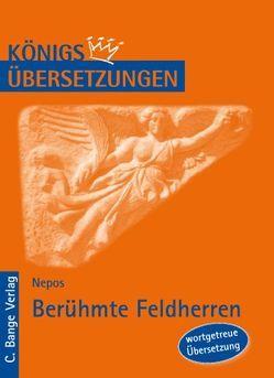 Berühmte Feldherren (De viris illustribus /Biographien berühmter Männer) von Nepos,  Cornelius, Rogge,  Iris
