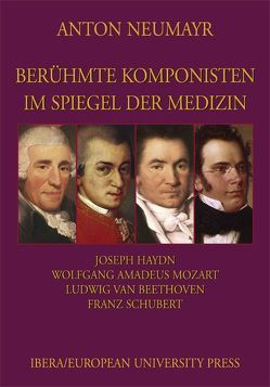 Berühmte Komponisten im Spiegel der Medizin 1 von Neumayr,  Anton