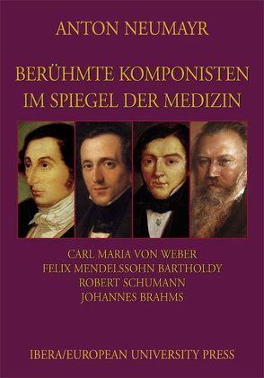Berühmte Komponisten im Spiegel der Medizin 3 von Neumayr,  Anton