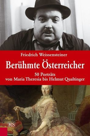 Berühmte Österreicher von Weissensteiner,  Friedrich