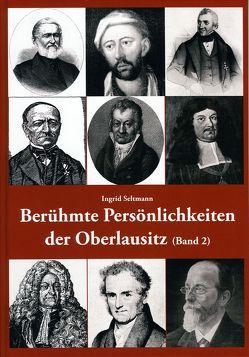 Berühmte Persönlichkeiten der Oberlausitz (Band 2) von Seltmann,  Ingrid