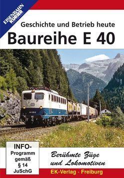 Berühmte Züge und Lokomotiven: Baureihe E 40