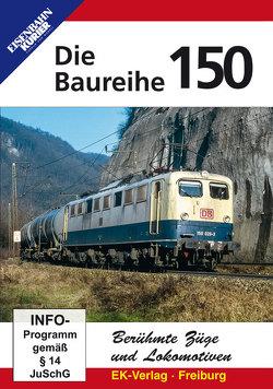 Berühmte Züge und Lokomotiven: Die Baureihe 150