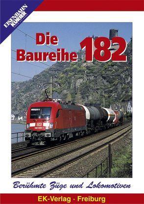 Berühmte Züge und Lokomotiven: Die Baureihe 182