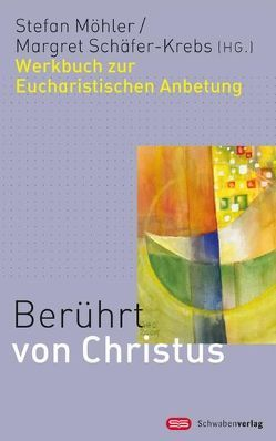 Berührt von Christus von Möhler,  Stefan, Schäfer-Krebs,  Margret