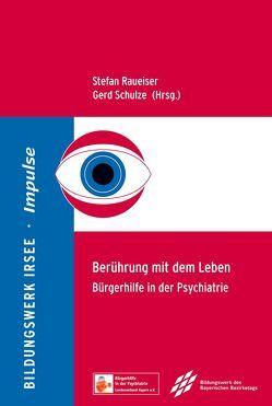 Berührung mit dem Leben von Dr. Raueiser,  Stefan, Schulze,  Gerd