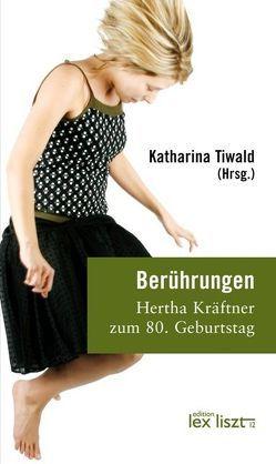 Berührungen von Tiwald,  Katharina