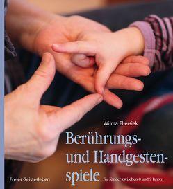 Berührungs- und Handgestenspiele für Kinder zwischen 0 und 9 Jahren von Ellersiek,  Wilma, Fischer,  Charlotte, Lögters,  Friederike, Möller,  Irmela, Möller,  Jürgen, Weidenfeld,  Ingrid