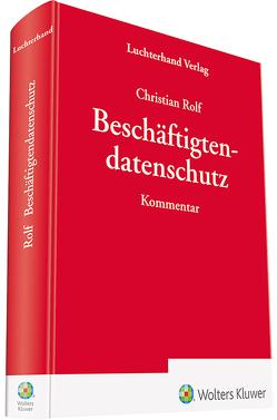 Beschäftigtendatenschutz von Rolf,  Christian