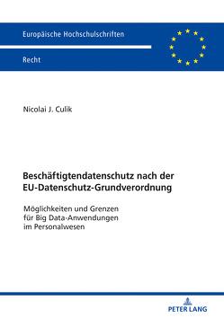 Beschäftigtendatenschutz nach der EU-Datenschutz-Grundverordnung von Culik,  Nicolai