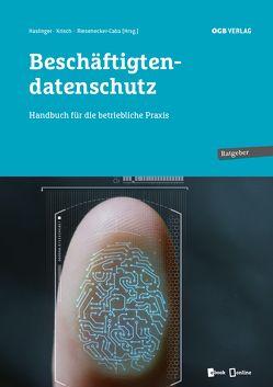Beschäftigtendatenschutz von Haslinger,  Susanne, Krisch,  Andreas, Riesenecker-Caba,  Thomas